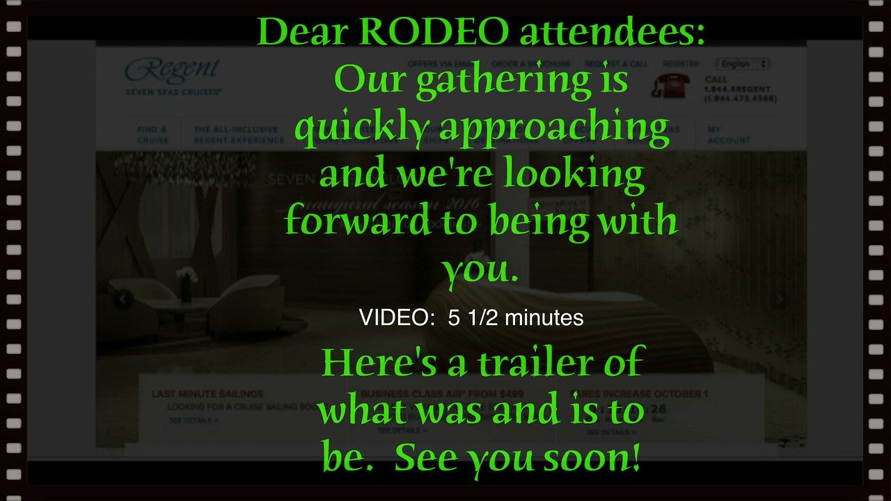 RODEO - Video 5 1/2 minutes/Keene Luxury Travel & Regent Seven Seas Cruises, Dallas, Texas, October 16-19, 2015