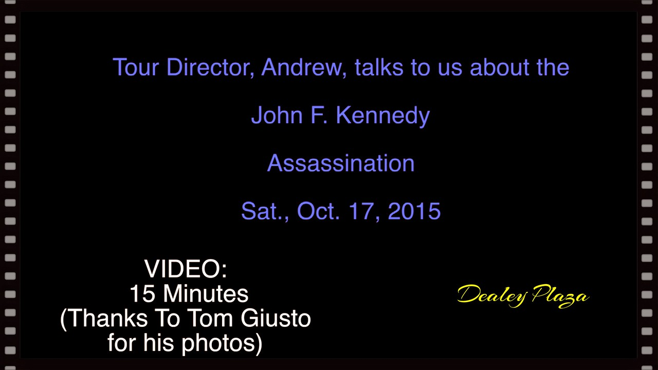RODEO: Dealey Plaza, Sat., Oct. 17, 2015 with Andrew our tour guide.  Video, 15 minutes