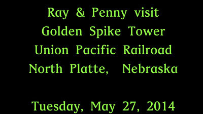 VIDEO:  Union Pacific's Golden Spike Tower--North Platte, Nebraska ~~ ( 13 mins )