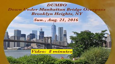 "Video:  8 minsd.   Sun., Aug. 21, 2016, Ray & Penny visit DUMBO ""Down Under Manhattan Bridge Overpass"" ~~ Brooklyn Heights, New York"