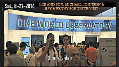 Video:  13 minutes ~~ One World Observatory, Sat., 8-21-16 with the Johnsons