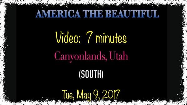 Video:  7 mins.  Canyonlands - South - Tue, May 9, 2017