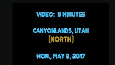 Canyonlands, Mon. pm, May 8, 2017, (North)