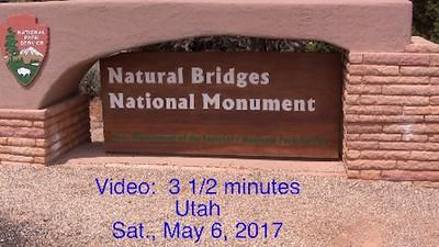 Video:  3 1/2 minutes ~~ Natural Bridge National Monument, Utah, Sat., May 6, 2017