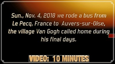 Video:  10 mins ~~ Auvers-sur-Oise, France, Nov. 4, 2018 (Van Gogh)