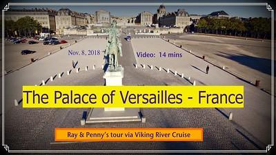Video:  14 mins ~~ Versailles, Thur.,., Nov. 8, 2018 -- An excursion we paid for from Viking River Cruies.