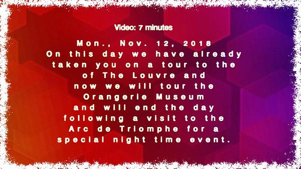 Video: 8 minutes - Orangerir Museum, Paris, France. Mon., Nov. 12, 2018.