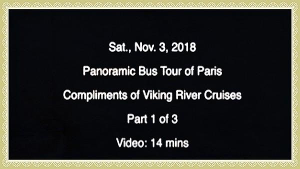 Video:  14 minutes - Sat., Nov. 3, 2018~~Part 1 of 3 -- Panoramic Bus Tour of Paris compliments of Viking River Cruies