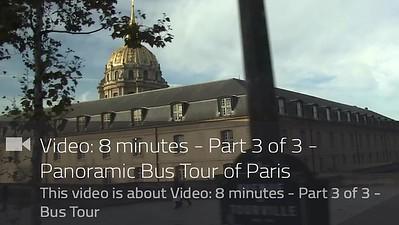 Video:  8 minutes - Part 3 of 3 - Panoramic Bus Tour of Paris