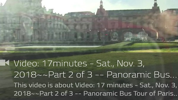 Video:  17minutes - Sat., Nov. 3, 2018~~Part 2 of 3 -- Panoramic Bus Tour of Paris compliments of Viking River Cruies