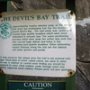 A 20 minute trek on Devil's Bay Trail through, over and around massive boulders and caves.