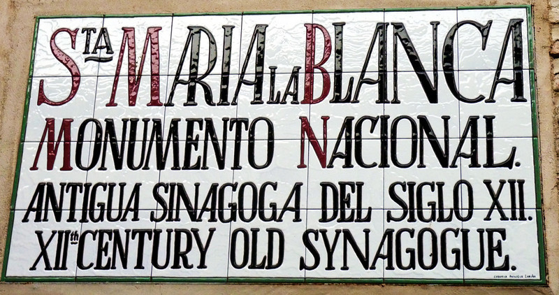 Marker for Synagogue of Santa María la Blanca. Before the expulsion of the Jews, there were ten synagogues in Toledo.