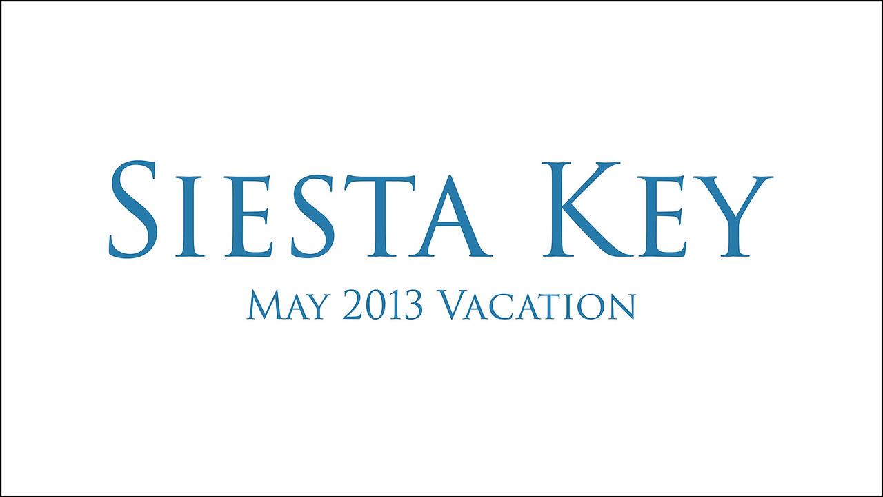 Siesta Key Vacation in 2013