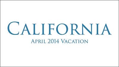 California Trip Compilation in April 2014