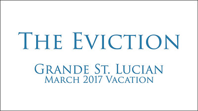 The Eviction from Sandals Grande St. Lucian in March 2017