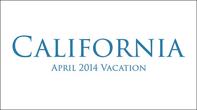 California Trip Compilation in April 2014