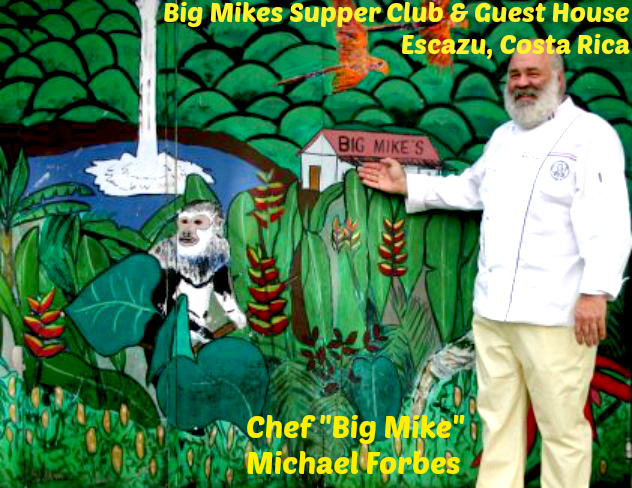 """""""Big Mike"""" - Michael Forbes - in front of his Big Mike's Supper Club & Guest House - Escazu, Costa Rica"""