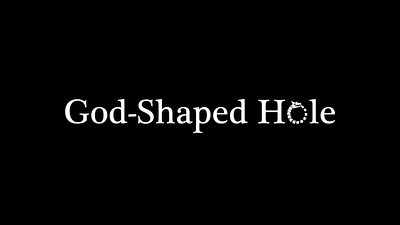 """God Shaped Hole"" movie trailer"