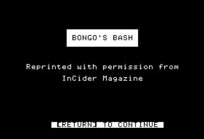 I recently found out that Bongo's Bash was published by UpTime Disk Magazine approximately 9 months before what I thought was my first game published with them, Zippy Zombi!  It seems that UpTime must have seen Bongo's Bash either on the HotCider disk or in the Cauzin Softstrip ad and contacted inCider about the publishing rights.  So that makes THREE places  that Bongo's Bash has been published! :)