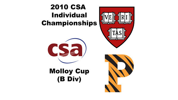 2010 CSA Individuals - Molloy Cup (B Div) Quarters: Jason Michas (Harvard) and Peter Sopher (Princeton)