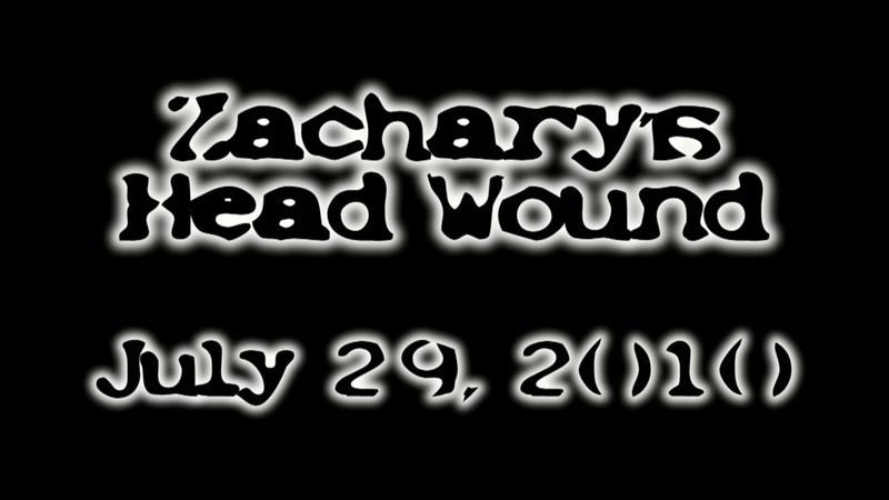 July 29, 2010 - Zachary's Head Wound
