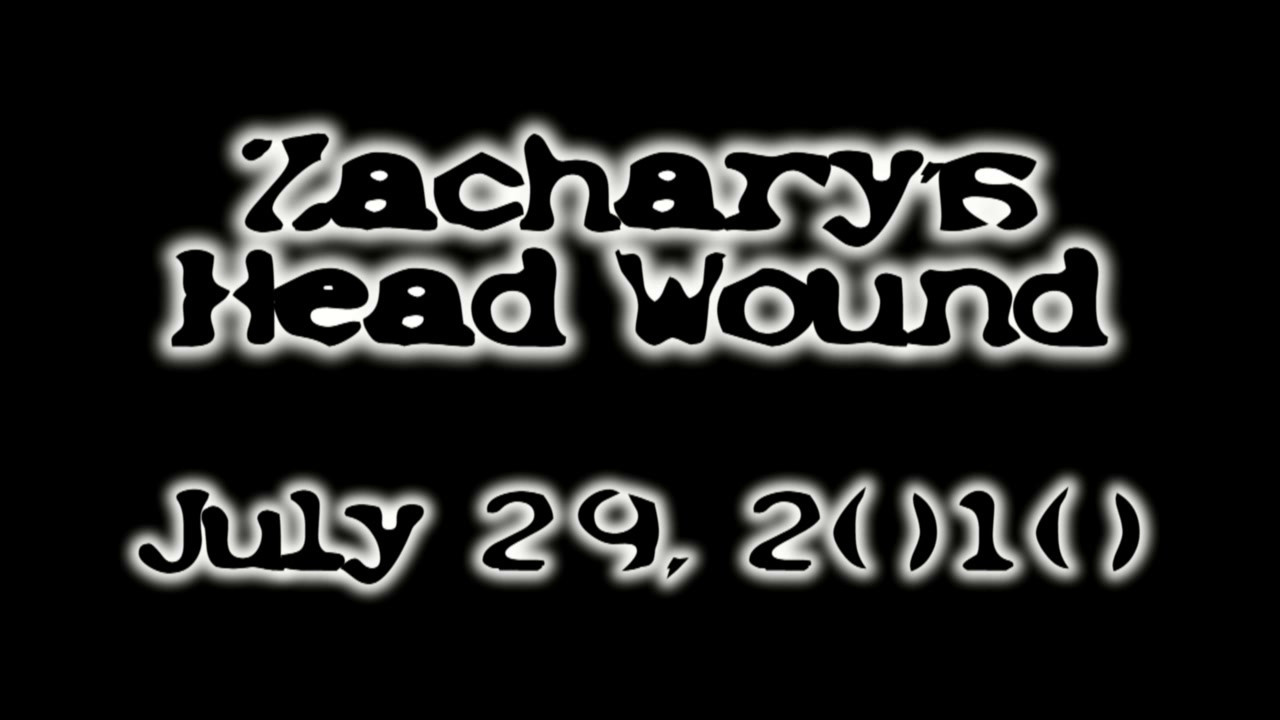 July 29, 2010 - Zachary's Head Wound