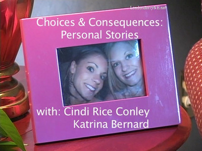 Hosted by Cindi Rice Conley, Choices & Consequences:Personal Stories, tell the story of Drunk Driving and the direct affect it has on the youth of Londonderry, New Hampshire. In this video Katrina Bernard shares the loss of her life long friend on Halloween Night.  Part 1 talks of the fun times they had before the accident.  Thanks to Londonderry Schools for the Production and providing permission for publishing by Londonderry Hometown Online News. (The music in this video is (c) and falls under the ASCAP license of LEO Londonderry Schools, all rights reserved)