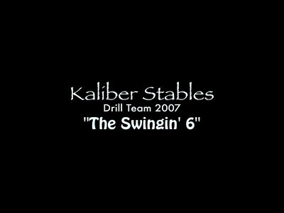 Kaliber Stables Drill Team 2007 Pt. 1 of 2