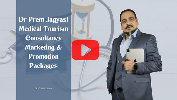 Medical Tourism Consultancy - Business, Marketing, Promotion & Investment Packages by Dr Prem