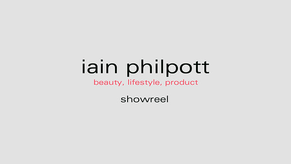Iain Philpott Showreel - beauty, lifestyle & product