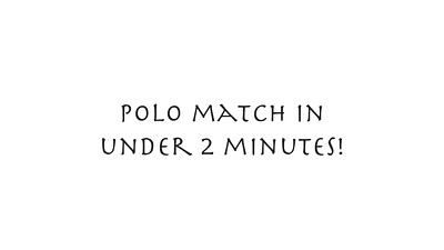 Polo in under 2 minutes :D