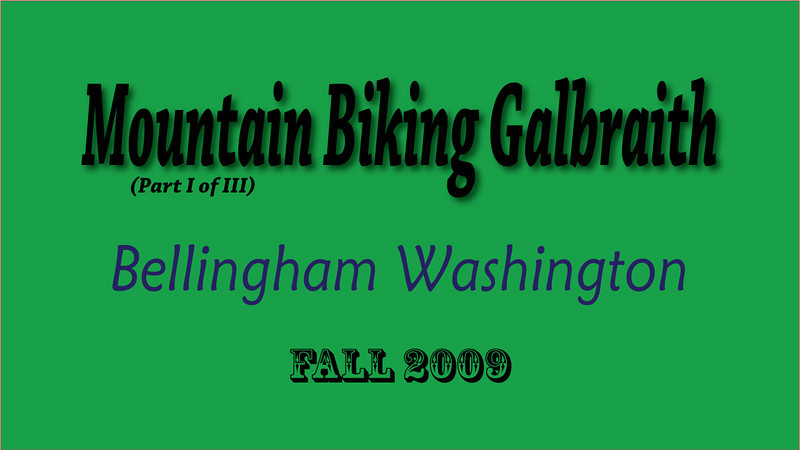 Galbraith Mt. Video Micro Series Part I - A story board look at our stay in Bellingham, WA.  We explored Canada's North Shore Trails, Seattle's Colonnade Park and Galbaith Mtn.  An entertaining and informative inside look reveals interesting findings.
