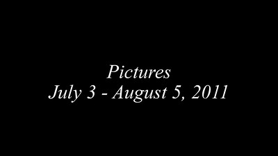 July 3 - August 5 2011
