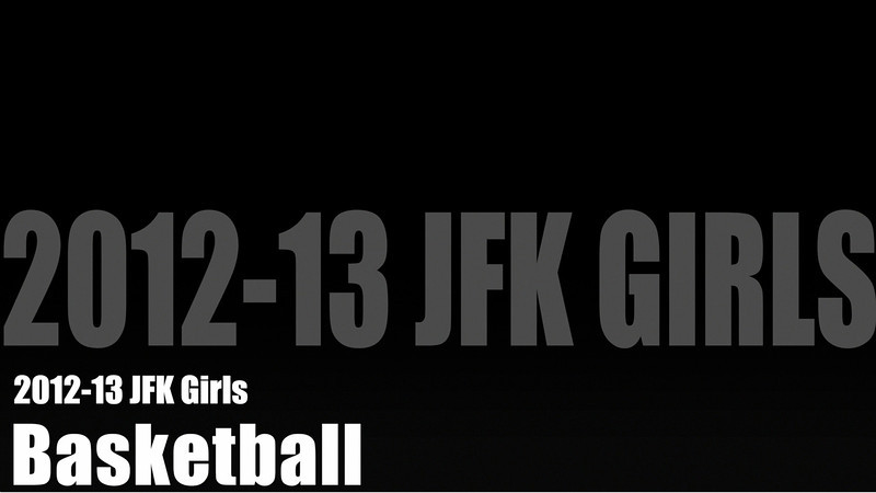 2013 JFK Girls Basketball