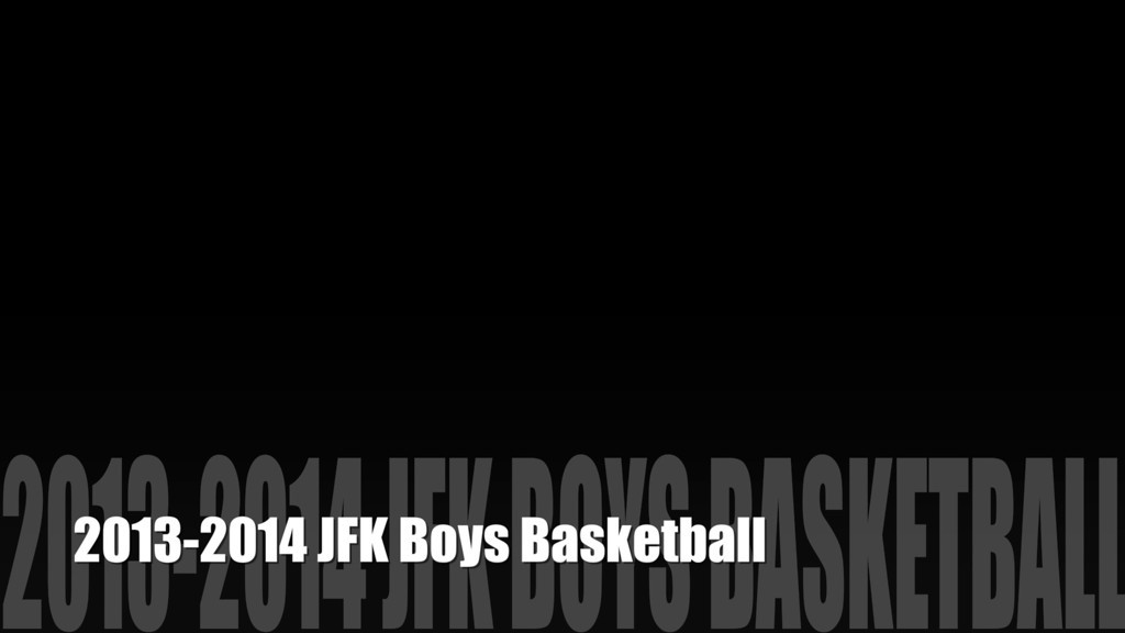 2013-2014 JFK Boys Basketball
