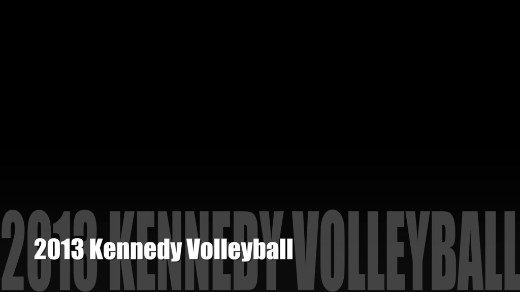 2013 Kennedy Volleyball