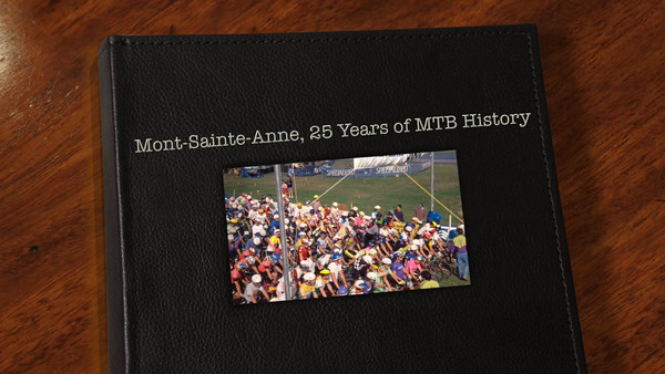 Mont Sainte-Anne: 25 Years of MTB History!