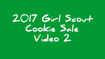 2017 Girl Scout Cookie Video 2/2