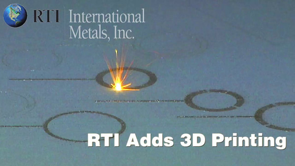 "Project: RTI Directed Manufacturing - ""RTI Adds 3D Printing"""