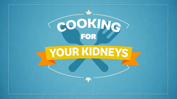 Cooking For Your Kidneys: Show Intro Services Provided:  Shooting, Motion Graphics, Editing