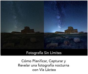 Video Tutorial Cómo Planificar y Revelar la Vía Láctea por Jesús M. García Flore