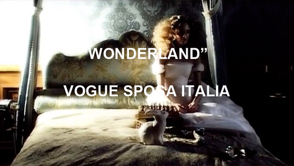 "MAKING OF ""WONDERLAND"" - VOGUE SPOSA ITALIA"