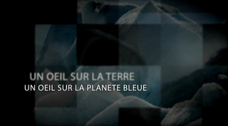 Un oeil sur la planete bleue V2