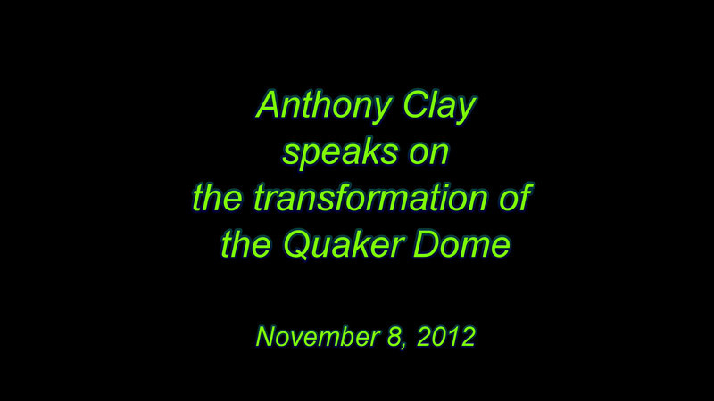 anthony clay on the quaker dome