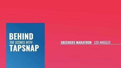 Behind the Scenes:  Skechers @ Los Angeles Marathon
