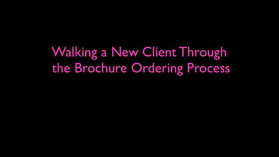 How to Walk a NEW Client Through the Brochure Ordering Process