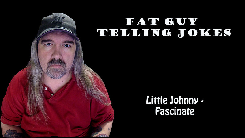 002 - Little Johnny Fascinate