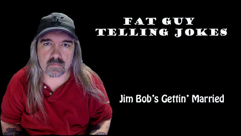006 - Jim Bob's Gettin' Married
