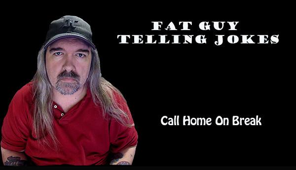 021 - Call Home On Break