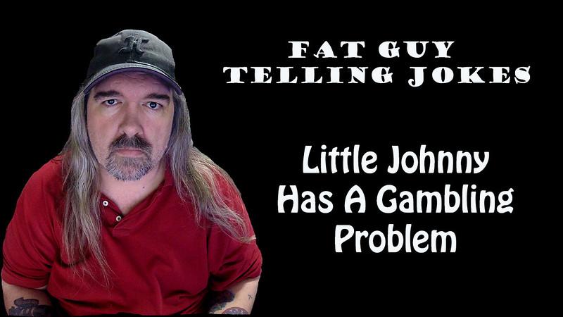 Little Johnny Has A Gambling Problem